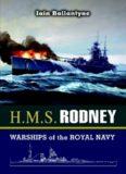 HMS Rodney : Slayer of the Bismarck and D-Day Saviour
