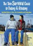 The Teen Survival Guide to Dating & Relating: Real - Annie Fox