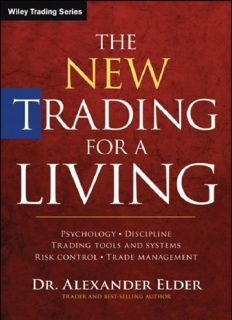 The New Trading for a Living: Psychology, Discipline, Trading Tools and Systems, Risk Control, Trade Management