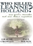 Who Killed Leanne Holland?. One Girl's Murder And One Man's Injustice