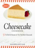 Junior's Cheesecake Cookbook  50 To-Die-For Recipes of New York-Style Cheesecake