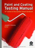 Paint and Coating Testing Manual: 15th Edition of the Gardner-Sward Handbook