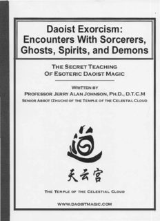Daoist Exorcism: Encounters with Sorcerers, Ghosts, Spirits, and Demons: Training in Daoist Magic From the Zheng Yi School of Ancient Chinese Mysticism