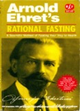 Arnold Ehret – Rational Fasting