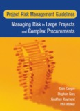Project Risk Management Guidelines: Managing Risk in Large Projects and Complex Procurements