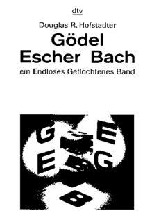 Gödel, Escher, Bach ein Endloses Geflochtenes Band.