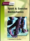Lincoln Sports and Exercise Science Degree Pack: BIOS Instant Notes in Sport and Exercise Biomechanics