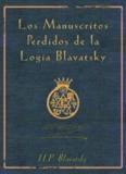 Blavatsky, Helena – Los Manuscritos Perdidos de la Logia Blavatsky