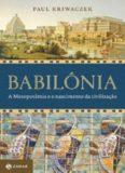 Babilônia: A Mesopotâmia e o nascimento da civilização