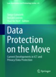 Data Protection on the Move: Current Developments in ICT and Privacy/Data Protection