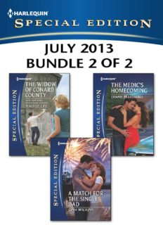 Harlequin Special Edition July 2013 - Bundle 2 of 2: The Widow of Conard County\A Match for the Single Dad\The Medic's Homecoming