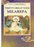 Tibet's Great Yogi Milarepa: A Biography from the Tibetan