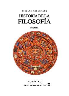 Historia de la Filosofía. Volumen 1. Filosofía antigua - Filosofía patrística - Filosofía escolástica