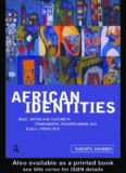 African Identities: Race, Nation and Culture in Ethnography, Pan-Africanism and Black Literatures