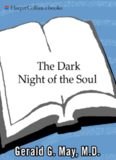 The Dark Night of the Soul: A Psychiatrist Explores the Connection Between Darkness and Spiritual