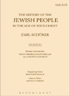 The history of the Jewish people in the age of Jesus Christ (175 B.C.-A.D. 135) Volume III, Part I