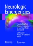 Neurologic Emergencies: How to Do a Fast, Focused Evaluation of Any Neurologic Complaint