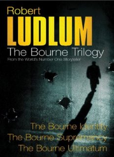 The Bourne Trilogy: The Bourne Identity, The Bourne Supremacy, The Bourne Ultimatum