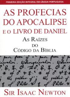 As profecias do Apocalipse e o livro de Daniel : as raízes do Código da Bíblia
