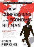 The New Confessions of an Economic Hitman - Updated and Expanded