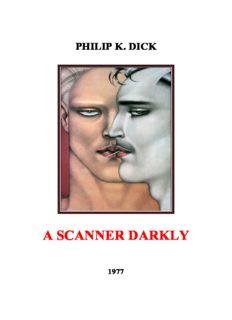 Dick, Philip K - A Scanner Darkly-