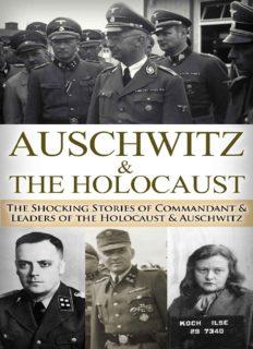 Auschwitz & The Holocaust: The Shocking Stories of Commandant & Leaders of the Holocaust & Auschwitz (World War 2, World War II, WW2, WWII, Waffen SS, ... Eyewitness, German Soldier, Hitler Book 1
