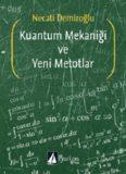 Kuantum Mekaniği ve Yeni Metodlar - Necati Demiroğlu