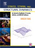 Stress, Strain, and Structural Dynamics: An Interactive Handbook of Formulas, Solutions, and MATLAB