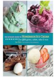The Ultimate Guide to Homemade Ice Cream  Over 300 Gelatos, Sorbets, Cakes & More