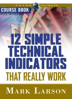 12 Simple Technical Indicators that Really Work Course Book with DVD (Trade Secrets (Marketplace Books))