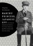 Manchu Princess, Japanese Spy - The Story of Kawashima Yoshiko, the Cross-Dressing Spy Who Commanded Her Own Army