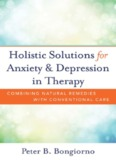 Holistic Solutions for Anxiety & Depression in Therapy