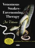 Venomous Snakes: Envenoming, Therapy, Second Edition