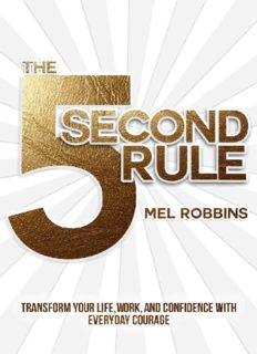 The 5 Second Rule  Transform your Life, Work, and Confidence with Everyday Courage ( PDFDrive