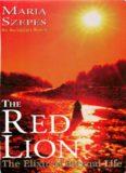 The Red Lion- The Elixir of Eternal Life (An Alchemist Novel)