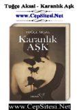 Tuğçe Aksal - Karanlık Aşk www.CepSitesi.Net