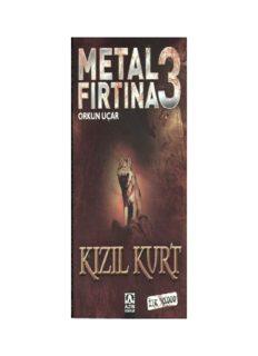 Metal Fırtına 3 - (Kızıl Kurt)