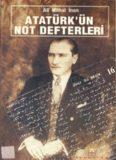 Atatürk'ün Not Defterleri - Ali Mithat İnan