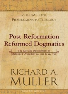 Post-Reformation Reformed Dogmatics - Prolegomena to Theology Volume 1