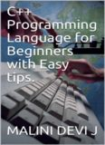 C++ Programming Language for Beginners with Easy tips.