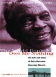 The Life and Times of Delta Bluesman Honeyboy Edwards David Honeyboy Edwards