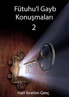 Fütuhu'l Gayb Konuşmaları 2 - Halil İbrahim Genç