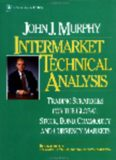 Intermarket Technical Analysis: Trading Strategies for the Global Stock, Bond, Commodity