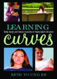 Learning Curves: Body Image and Female Sexuality in Young Adult Literature (Scarecrow Studies in Young Adult Literature)
