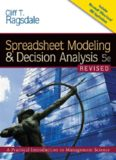Spreadsheet Modeling and Decision Analysis: A Practical Introduction to Management Science, Revised