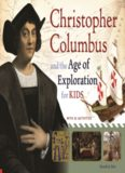 Christopher Columbus and the Age of Exploration for Kids  With 21 Activities (For Kids series)