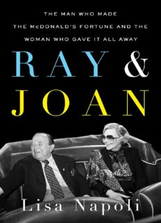Ray & Joan: The Man Who Made the McDonald's Fortune and the Woman Who Gave It All Awa