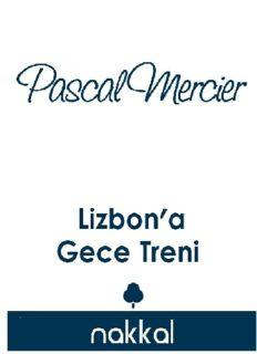 Lizbon'a Gece Treni - Pascal Mercier