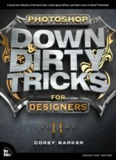 Photoshop Down & Dirty Tricks for Designers, Volume 2 - Pearsoncmg