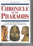 Chronicle of the Pharaohs: The Reign-By-Reign Record of the Rulers and Dynasties of Ancient Egypt With 350 Illustrations 130 in Color
